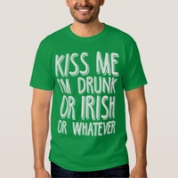 St Paddys Day Partying and Whatever Shirt