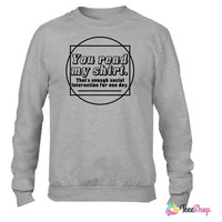Enough Social Interaction For One Day_ Crewneck sweatshirtt