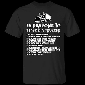 10 Reasons to be With a Trucker T-Shirt