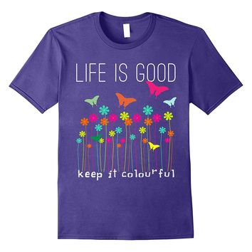 Life Is Good Motivation Quote Travel Enjoy Life T-Shirt Tee