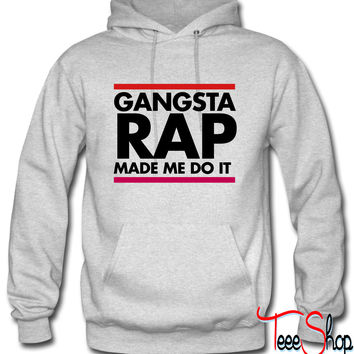 Gangsta rap made me do it Hoodie