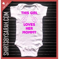 This Girl Loves Her Mommy Baby Onesuit : Custom Printed Baby Onesuits - Shirts By Sarah - Custom Printed T-shirts