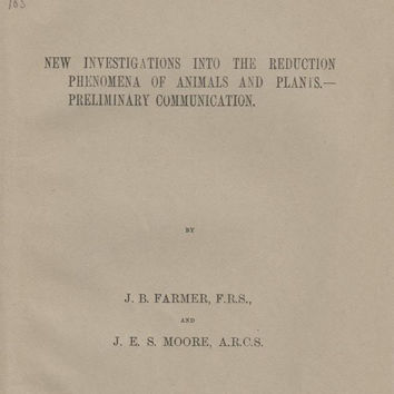 New Investigations into the Reduction Phenomena of Animals and Plants--Preliminary Communication