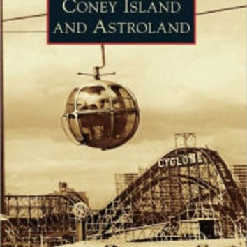 Coney Island and Astroland, New York (Images of America Series) by Charles Denson, Paperback | Barnes & Noble®