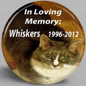 Pet Memorial -PHOTO BUTTON MAGNET- Customized- 2.25 Inch