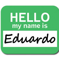 Eduardo Hello My Name Is Mouse Pad