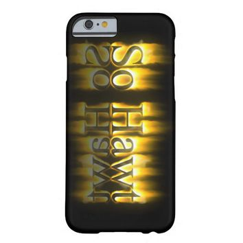 So Hawt Barely There iPhone 6 Case