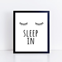 Sleep In, PRINTABLE, quote, eyelashes, wall decor, wall art, home decor, modern, minimalist, black and white, gift idea, INSTANT DOWNLOAD