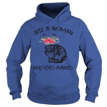 Just a woman who loves bunnies shirt Hoodie
