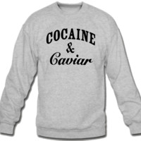 Cocaine & caviar Sweatshirt Crew Neck