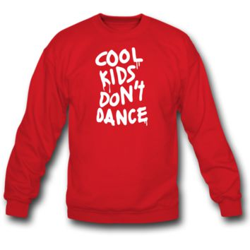 cool kids don't dance sweatshirt