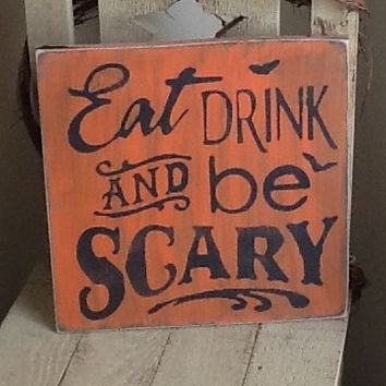 Eat Drink and Be Scary Sign, Halloween Sign