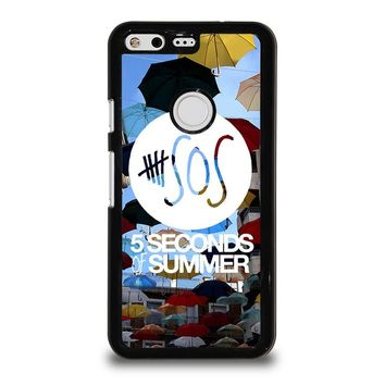 5 SECONDS OF SUMMER 4 5SOS Google Pixel Case Cover