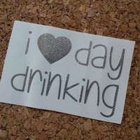 I Love Day Drinking Decal | I Love Day Drinking | Cooler Decal | Day Drinking | Yeti Decal | Preppy Decal | Southern Decal | Car Decal