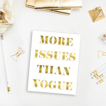 More Issues Than Vogue - Faux Gold Foil – Modern and Chic Printable Wall Art for Home or Office – Digital Download JPG