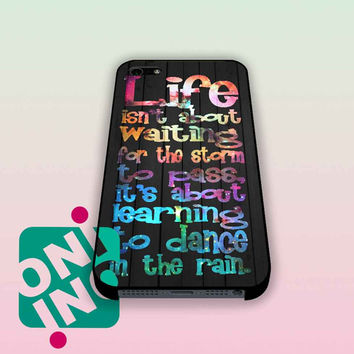 Galaxy Life Quote Dance In The Rain on Wood iPhone Case Cover | iPhone 4s | iPhone 5s | iPhone 5c | iPhone 6 | iPhone 6 Plus | Samsung Galaxy S3 | Samsung Galaxy S4 | Samsung Galaxy S5