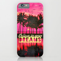 Believe in your dreams - for iphone iPhone & iPod Case by Simone Morana Cyla