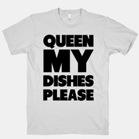 Queen my Dishes Please