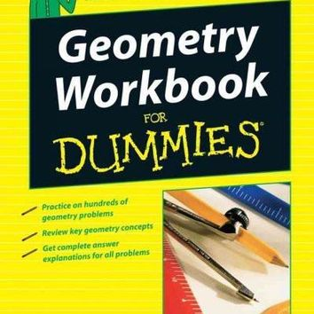 Geometry Workbook for Dummies (For Dummies): Geometry Workbook for Dummies (For Dummies (Math & Science))