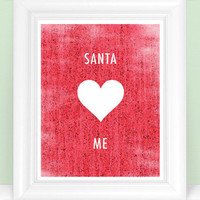 Red Holiday Art Print / Decor - Santa Loves Me (or personalize) 8x10 Wall Art - Shown in Red with White Wording