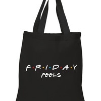 "Friends TV Show F.R.I.E.N.D.S ""Friday Feels"" 100% Cotton Tote Bag"