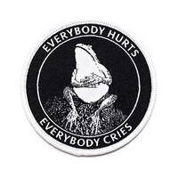 Everybody Hurts, Everybody Cries Patch
