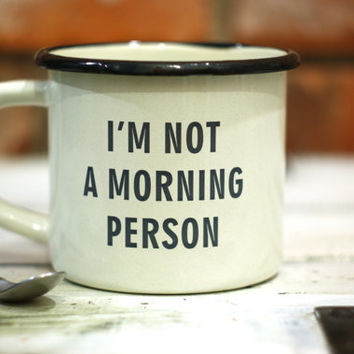 ENAMEL MUG Coffee Mug Vintage Style:  I'm not a morning person - ENAMEL Metal Mug Custom Engraved Cup Personalized Inspirational Sentence