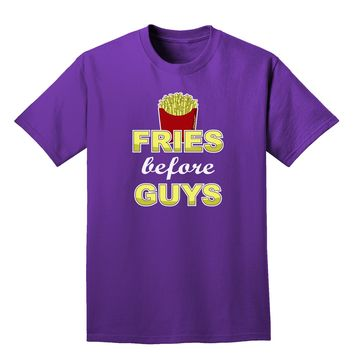 Fries Before Guys Adult Dark T-Shirt by TooLoud