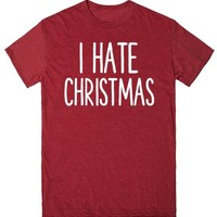 I HATE CHRISTMAS FUNNY SHIRT | T-Shirt | SKREENED