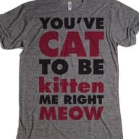 You've Cat To Be Kitten Me Right Meow-T-Shirt 2XL  