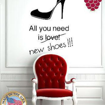 Wall Stickers Vinyl Decal  Fashion All You Need is New Shoes High Heels  Unique Gift EM565