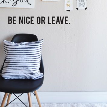Be Nice or Leave Wall Decal