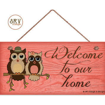"""Welcome To Our Home Sign, Rustic Decor, Owls and Distressed Wood, Weatherproof, 5""""x10"""" Wall Plaque, Housewarming Gift, Made To Order"""