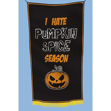 I hate pumpking spice season