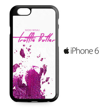 Nicky Minaj Truffle Butter iPhone 6 Case