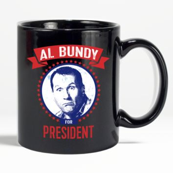 AL BUNDY For President Funny Political 11 oz Collectable Coffee Mug