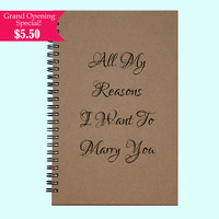 All My Reasons I Want To Marry You - Journal, Book, Custom Journal, Sketchbook, Scrapbook, Extra-Heavyweight Covers