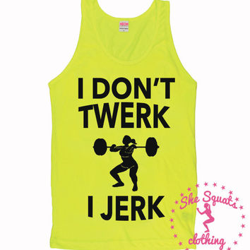 I Don't Twerk. Jerk. Gym Tank. Workout Tank. Running Tank, Gym Clothes, Running Shirt, Workout Shirt, drop it like a squat. workout clothes