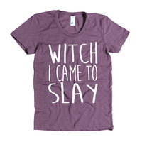 Witch I Came to Slay Women's t-shirt