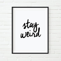 "Typography Poster Inspirational Prints Wall Decor ""Stay Weird"" Handwritten Style Black & White Home Handwriting Word Art Summer Trends"