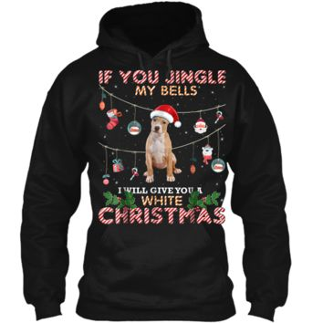 Merry Christmas Pitbull Dog If You Jingle My Bells Pullover Hoodie 8 oz