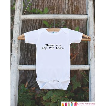 There's a nap for that Onepiece Bodysuit - Humorous Bodysuit Makes a Great Baby Shower Gift for a New Baby Boy - Funny Novelty Baby Outfit