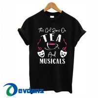 The Girl Runs On Tea And Musicals T Shirt Women And Men Size S To 3XL
