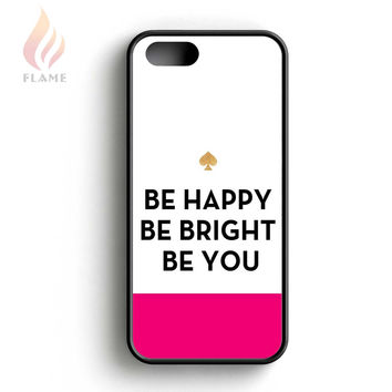 Kate Spade Be Happy Be Bright Be You iPhone 5 Case iPhone 5s Case iPhone 5c Case