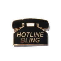 Hotline Bling Enamel Pin