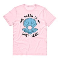 The Ocean is my Boyfriend Shirt