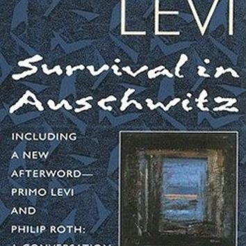 Survival in Auschwitz : The Nazi Assault on Humanity by Primo Levi; Stuart Woolf (Paperback): Booksamillion.com: Books