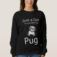 Just A Girl In Love With Her Pug Sweatshirt
