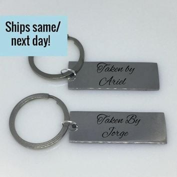 Taken By Keychain, Taken Keychain, Couple Keychain Set, Couple Gift, Anniversary Gift, Gift for Boyfriend, Engraved Keychain, Boyfriend Gift