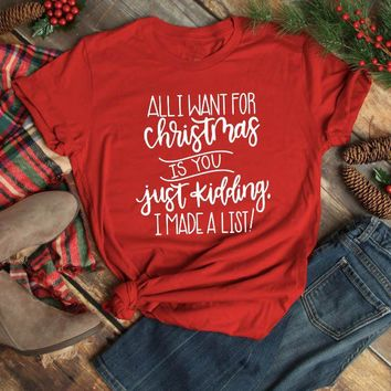 All I want for Christmas t-shirt kidding funny slogan list women fashion unisex creative present shirt red cotton quote tee top